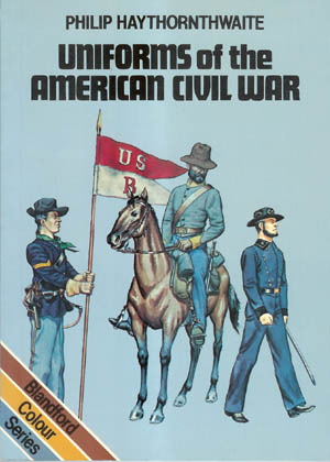 Uniforms of the American Civil War, Philip Haythornthwaite, Michael Chappell