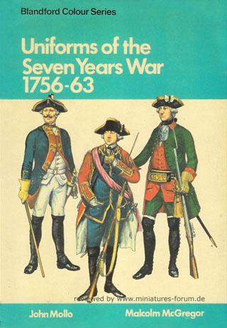 Uniforms of the Seven Years War, 17561763, John Mollo, Malcolm McGregor