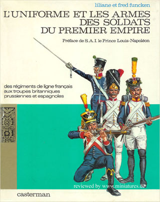 Uniforms and Arms of the Soldiers of the French Empire, 1804–1815, Liliane et Fred Funcken