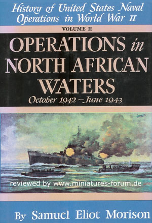 History of United States Naval Operations in World-War II – Volume II: Operations nel Nordafrican Waters, ottobre 1942 to giugno 1943