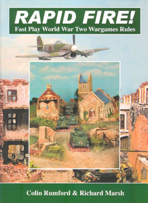 Rapid Fire! - Fast Play World War Two Wargames Rules by Colin Rumford & Richard Marsh