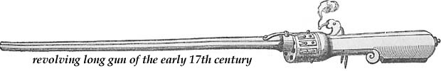 Revolving long gun of the early 17th century